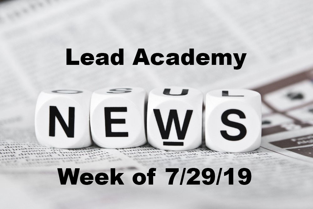Lead Academy Weekly News 7-29-19